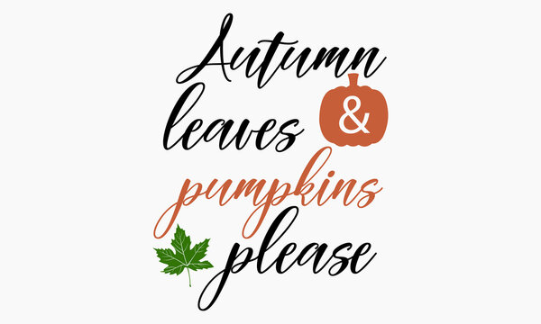 Autumn leaves and pumpkins please - pumpkins and leaves Vector Art & Illustration