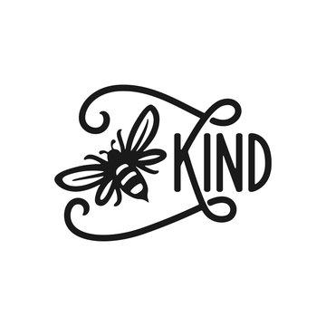 Be kind. Motivational hand drawn lettering. Vector vintage illustration.