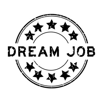 Grunge black dream job word with star icon round rubber seal stamp on white background