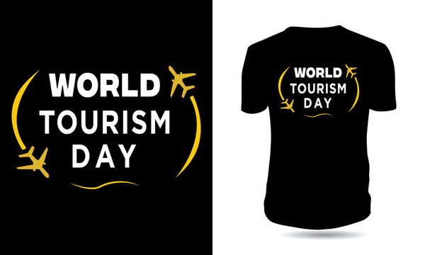 World Tourism Day typography tshirt design Ready to print for apparel, poster, illustration. Modern, simple, lettering t shirt vector