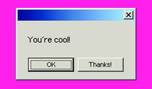 """Retro user interface with message """"You're cool"""". Vaporwave and cyberpunk style aesthetics."""