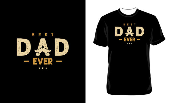 Best Dad T-Shirt Design | dad t-shirt design,dad shirt, father, father and son, father daughter, father's day t-shirt, fathers love, t-shirt design