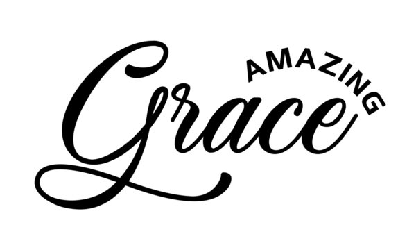 Amazing Grace, Biblical Phrase, Christian Quote Design, Typography for print or use as poster, card, flyer or T Shirt
