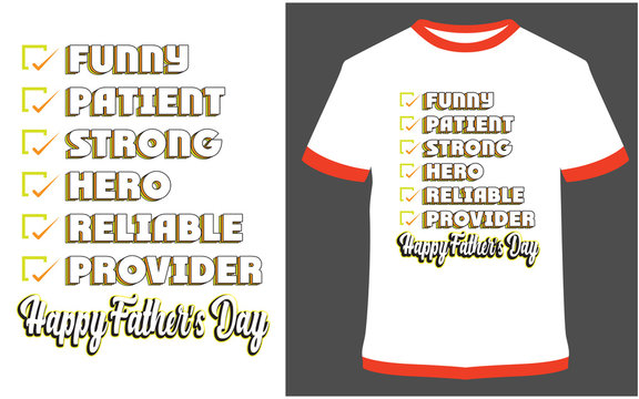 funny, patient, strong, hero, reliable, provider, happy father's day - Typography t-shirt vector design it can use for label, logo, sign, sticker for printing for the family t-shirt.
