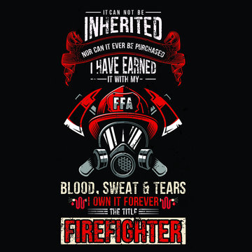 I can not be inherited nor can it ever purchased forever the title firefighter-Vector graphic, typographic poster, fighter, fire,  design, Vector graphic, vintage, firefighter, helmet, rescue shirt