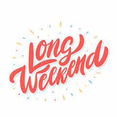 Long Weekend. Vector lettering banner.