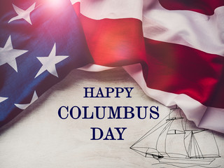Happy Columbus Day. Beautiful greeting card. Close-up, view from above. National holiday concept. Congratulations for family, relatives, friends and colleagues