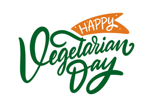 Happy Vegetarian Day. Hand drawn lettering. Green color text calligraphy. Vector illustration. Isolated on white background.