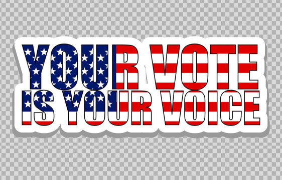 badge patch sticker with democratic civil society slogan your vote is your voice. american election vote design, stars and stripes flag elements. ready-made template for advertising printing