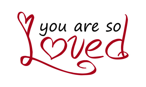You are so loved, Christian faith, Typography for print or use as poster, card, flyer or T Shirt