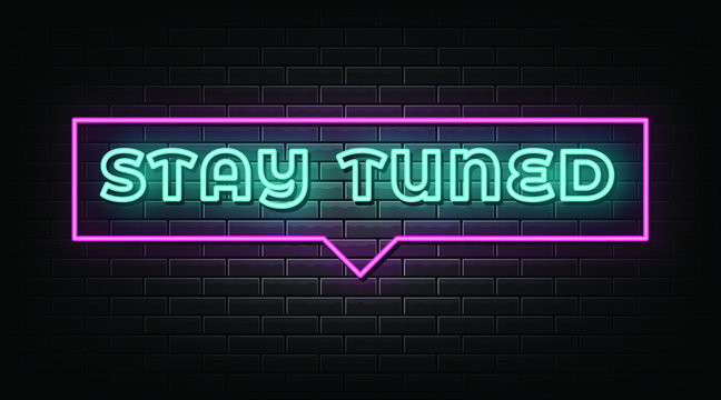 Stay tuned neon signs vector. Design template neon sign