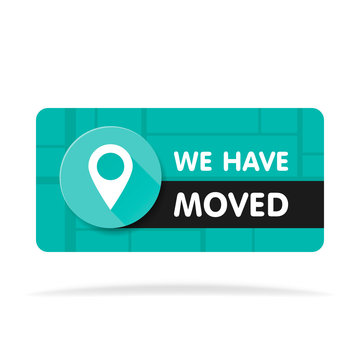 We Have Moved Banner, Office Change Address, New House or Site Location Announcement. Map Street Background. Vector Illustration