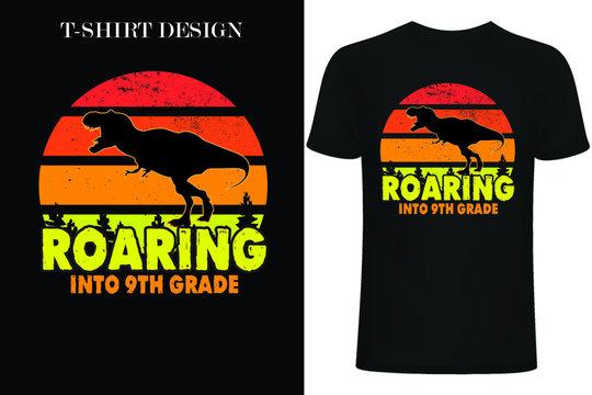 Roaring into 9th grade t-shirt design.9th grade t-shirt design