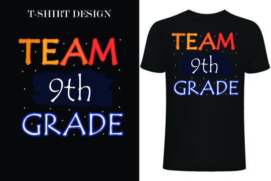 team 9th grade t-shirt design. back to school t-shirt design