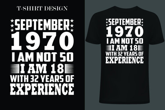 September 1970 iam not 50 iam 18 with 32 years of experience