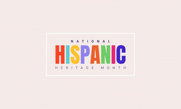 National Hispanic Heritage Month horizontal banner template with colorful text in a frame. Influence of Latin American heritage on a world culture