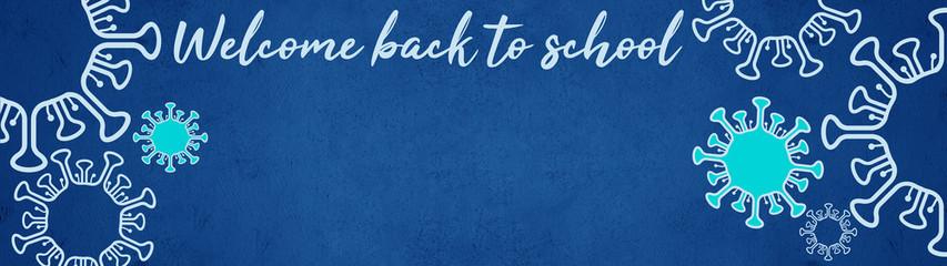 "CORONAVIRUS / SCHOOL START wide background banner panorama - Blue school blackboard, with the words "" welcome back to school "" white handwriting font and virus symbol"
