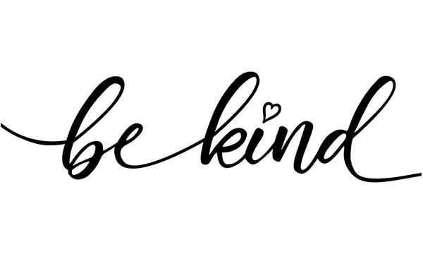 Be kind slogan. Vector illustration design for fashion fabrics, textile graphics, prints.