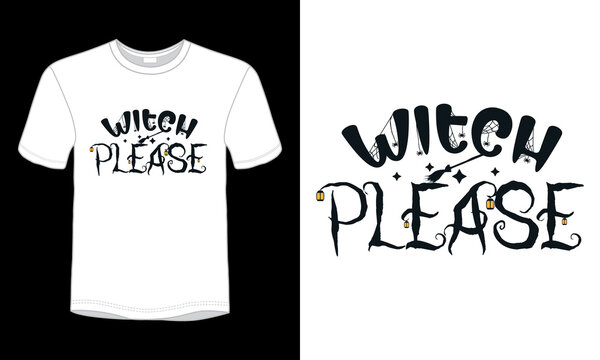 """""""Witch please"""" typography Halloween t-shirt design."""