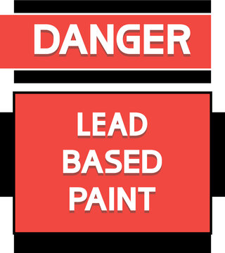 Danger. Lead based paint. Warning text poster, red, black, white colors.