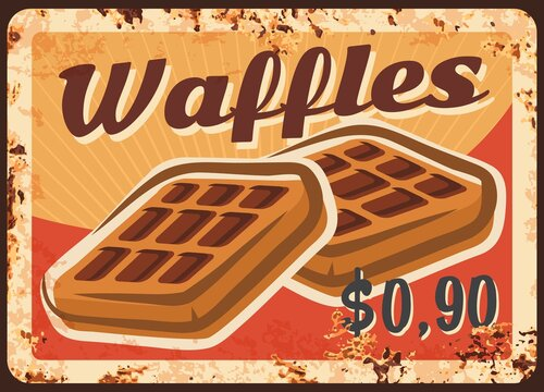 Belgian waffles rusty metal plate, vector baked wafer vintage rust tin sign, sweet pastry retro poster. Ferruginous price tag for store or confectionery cafe menu. Promotional card for belgian waffles