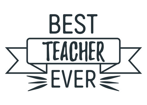 Best teacher ever concept font text quote, calligraphic inspiration celebration card flat vector illustration. World holiday, web banner, logo and label.