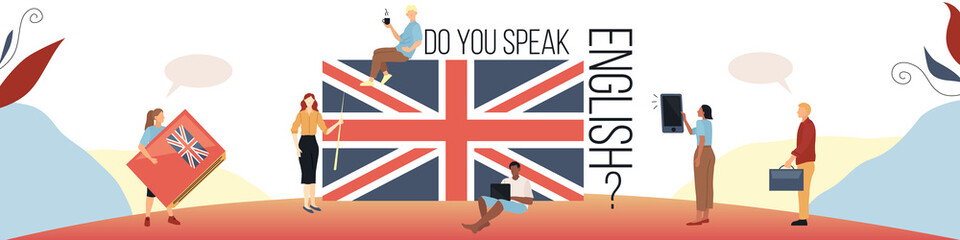 Obraz Concept Illustration With Typographic Header, Flag And Different Cartoon Characters. Vector Composition Flat Style. Group Of People Around Do You Speak English Sign. Placard For Language Study Club - fototapety do salonu