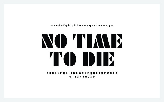 No time to die. James Bond last movie alphabet. Timeless typography font. 007 movies.