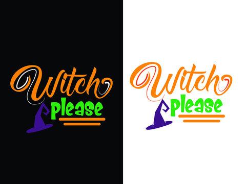 witch please t-shirt design. halloween t-shirt design