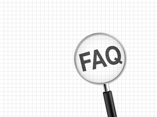 magnifying glass on paper showing the acronym FAQ -  Frequently Asked Questions
