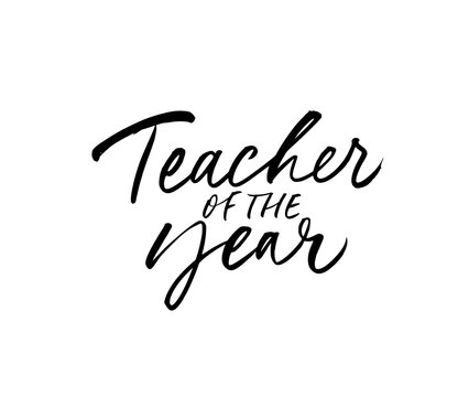 Teacher of the year greeting card. Hand drawn brush vector calligraphy isolated on white background. Lettering design for greeting card, invitation, logo, stamp or teacher's day banner.