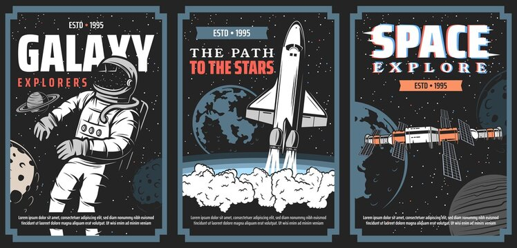 Space and galaxy explore program vector posters. Astronaut in cosmic vacuum, launching to stars shuttle spaceship, space station module flying in galaxy among planets. Aerospace science retro banners