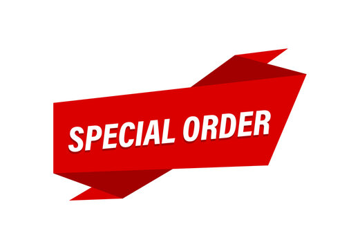 Special Order written,  red flat banner Special Order