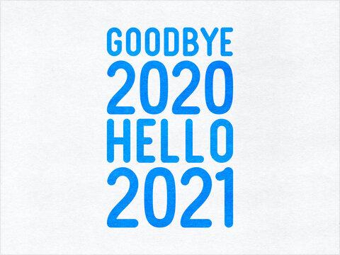 Goodbye 2020 Hello 2021 on paper texture