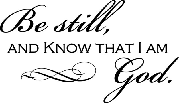 be still and know that i am god sign inspirational quotes and motivational typography art lettering composition design
