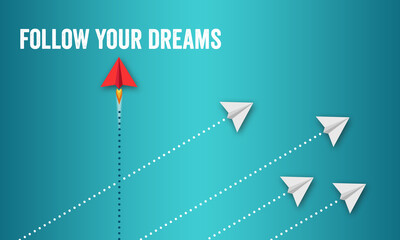 Red paper plane with business message Follow your dreams
