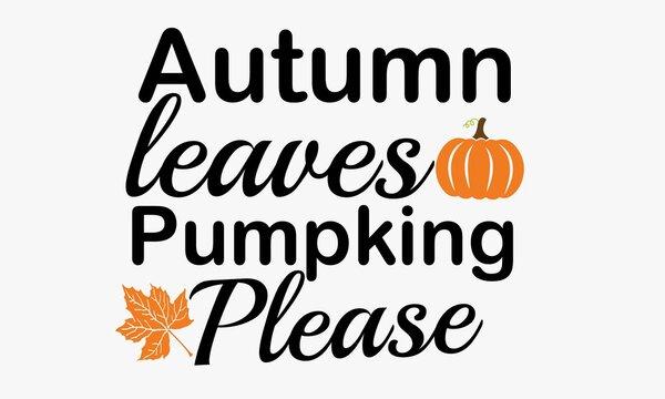 Autumn leaves and pumpkins please Halloween Art & Illustration