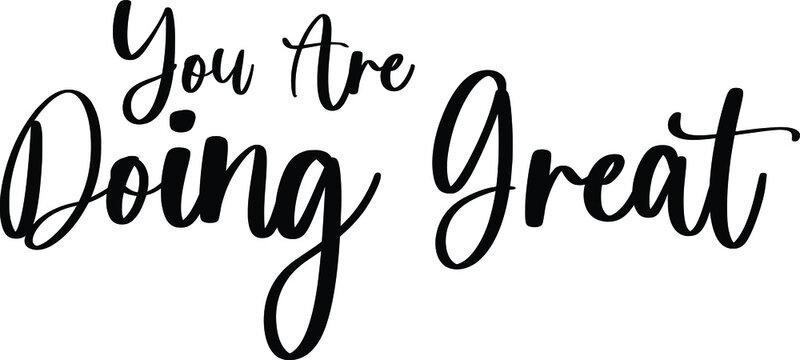 You Are Doing Great Typography Black Color Text On White Background