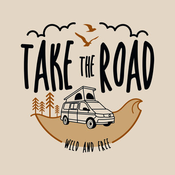 Take the Road - vector illustration - Van - Vanlife - wild and free