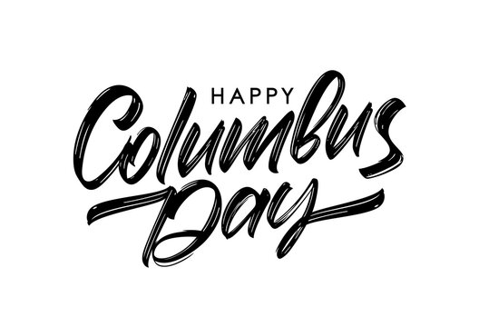 Vector Hand drawn Lettering of Happy Columbus Day.