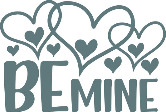 be mine love shape background inspirational quotes and motivational typography art lettering composition design