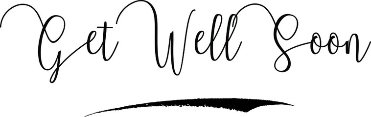 Get Well Soon Calligraphy Handwritten Typography Text on White Background