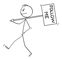 Vector cartoon stick figure drawing conceptual illustration of man,leader, manager or businessman leading and holding follow me sign.