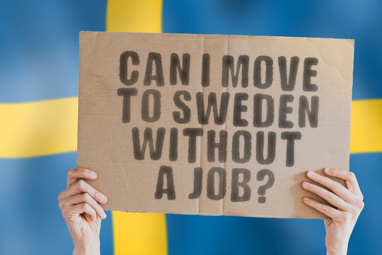 """The question """" Can I move to Sweden without a job? """" on a banner in men's hand with blurred Swedish flag on the background. Relocation. Immigration. Visa. Rules"""