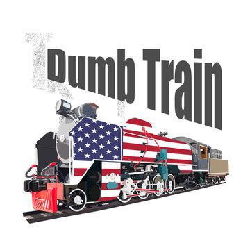Dumb train wordplay from Trump train, steam locomotive with US flag.