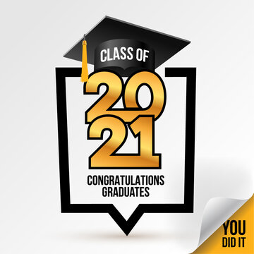 Logo class of 2021. Congrats Graduation. Lettering Graduation, You did it. Template for design 2021, party, high school or college graduate, yearbook. Vector illustration. Isolated on white background