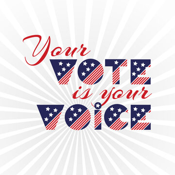 American presidential election day, political campaign for flyer, post, print, stiker template design Patriotic motivational message quotes. Your vote is your voice Vector illustration.