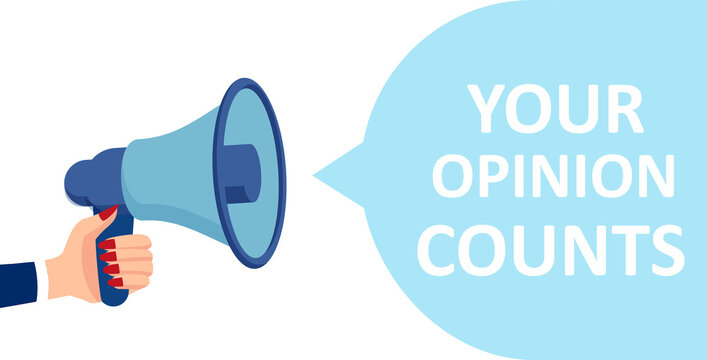 Vector of a female hand holding megaphone with your opinion counts message