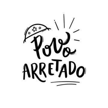 Povo Arretado. Angry people. Northeast. Brazilian Portuguese Hand Lettering Expression with leather hat draw. vector.