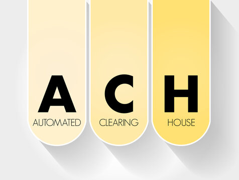 ACH - Automated Clearing House acronym, business concept background